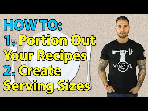 How To Portion Out Your Recipes and Create Serving Sizes
